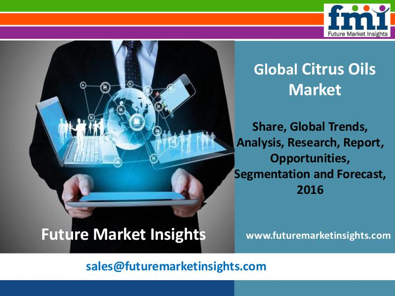 Citrus Oils Market with Worldwide Industry Analysis to 2026 FMI