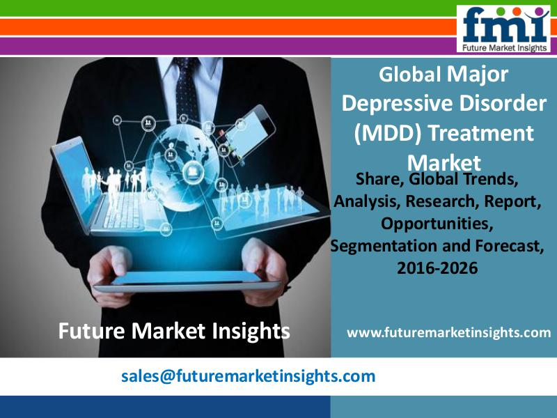 Major Depressive Disorder Treatment Market Value Share, Supply by2026 FMI