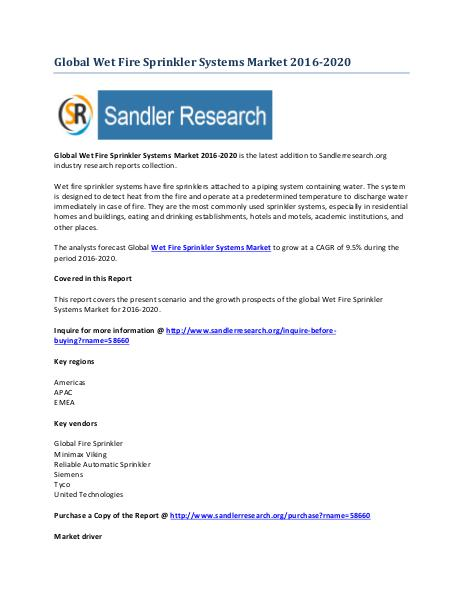 Wet Fire Sprinkler Systems Market 2016-2020 Global Research Report Wet Fire Sprinkler Systems Market 2016-2020 Global