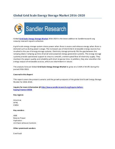 Grid Scale Energy Storage Market 2016-2020 Global Research Report Grid Scale Energy Storage Market 2016-2020 Global