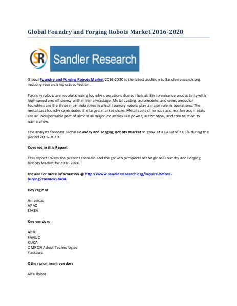 Foundry and Forging Robots Market Key Vendors Research Report to 2020 Foundry and Forging Robots Market Key Vendors Rese