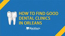 How To Find Good Dental Clinics In Orleans