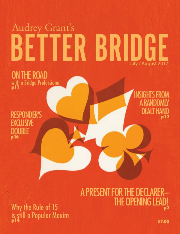 AUDREY GRANT'S BETTER BRIDGE MAGAZINE July / August 2017