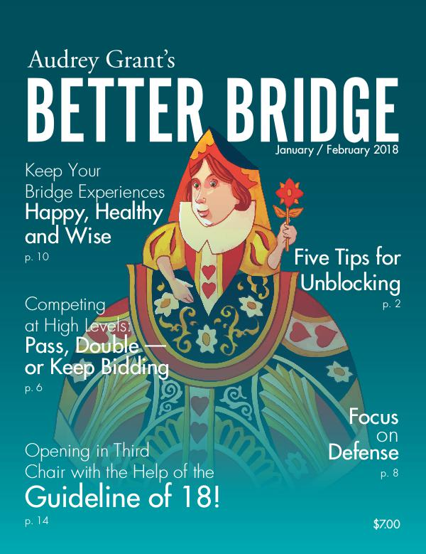 AUDREY GRANT'S BETTER BRIDGE MAGAZINE January / February 2018