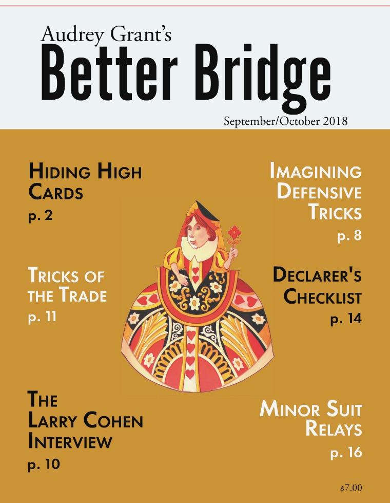 AUDREY GRANT'S BETTER BRIDGE MAGAZINE September / October 2018