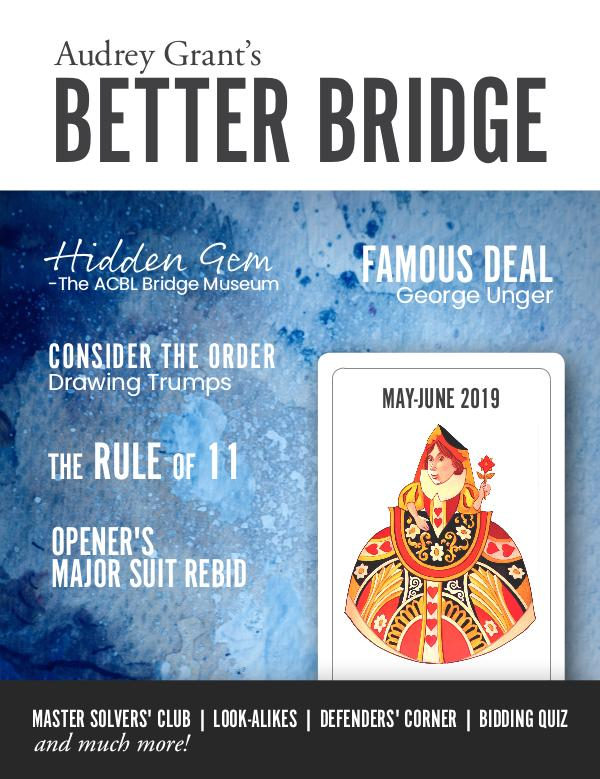 AUDREY GRANT'S BETTER BRIDGE MAGAZINE May / June 2019