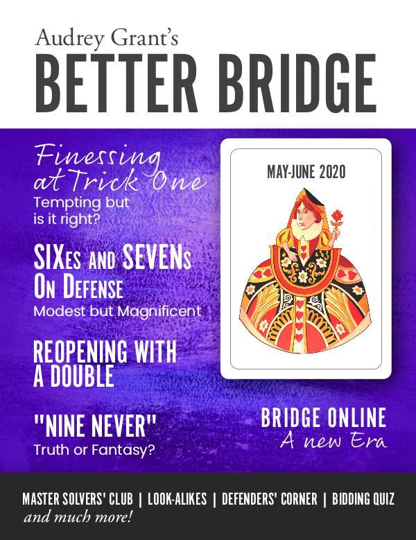 AUDREY GRANT'S BETTER BRIDGE MAGAZINE May / June 2020