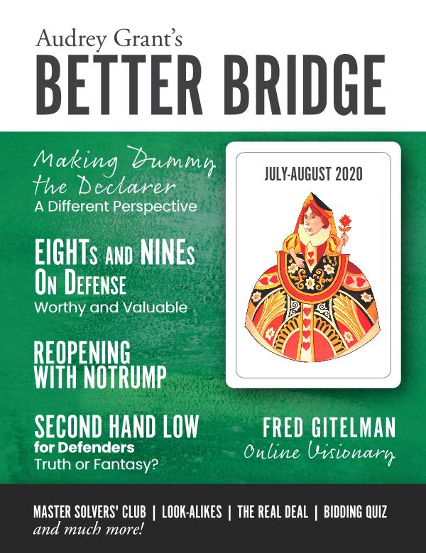 AUDREY GRANT'S BETTER BRIDGE MAGAZINE July / August 2020