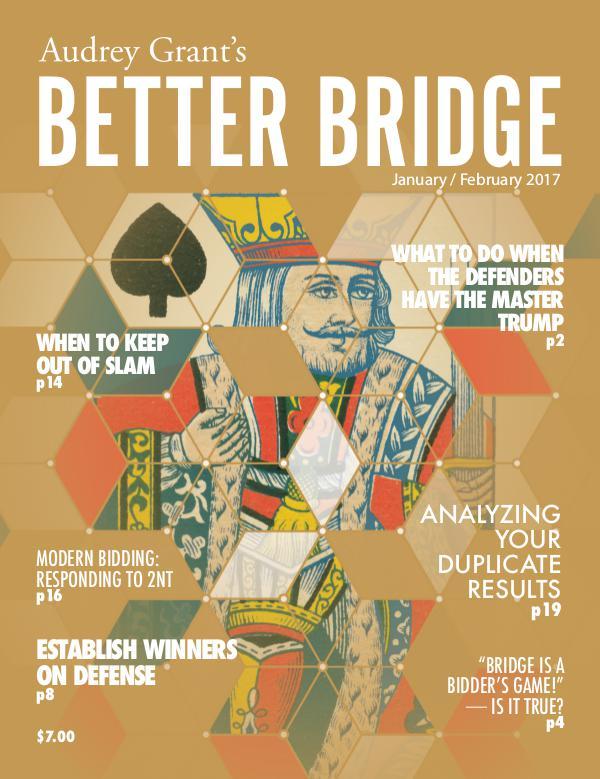 AUDREY GRANT'S BETTER BRIDGE MAGAZINE January / February 2017