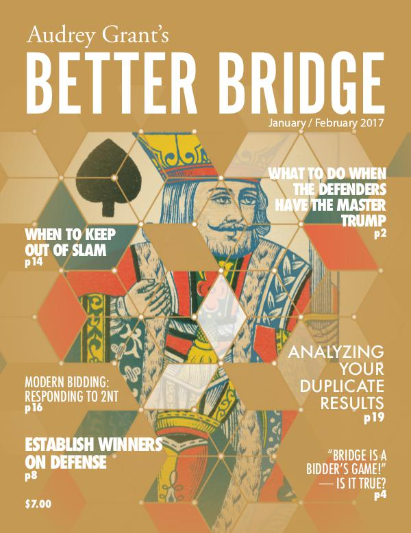 AUDREY GRANT'S BETTER BRIDGE MAGAZINE January / February 2017