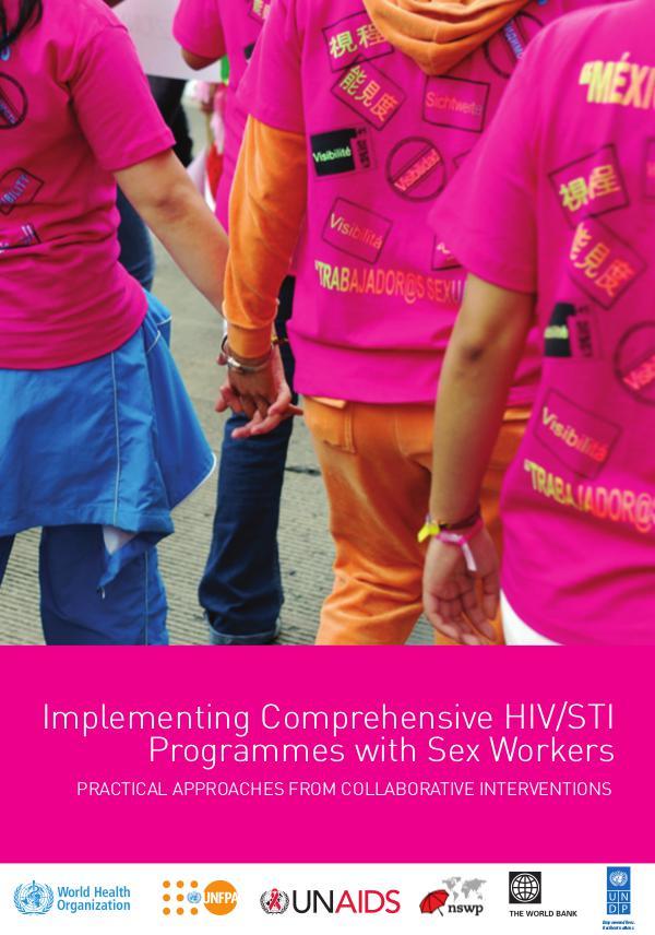 Implementing Comprehensive HIV/STI Programmes with Sex Workers Implementing Comprehensive HIV/STI Programmes with