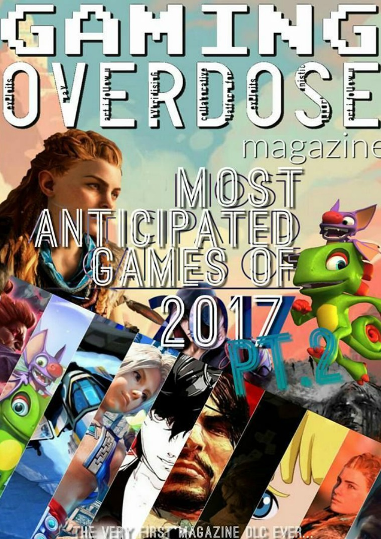 """Gaming Overdose Magazine March/April """"Most Anticipated"""" Pt 1&2 Issue"""