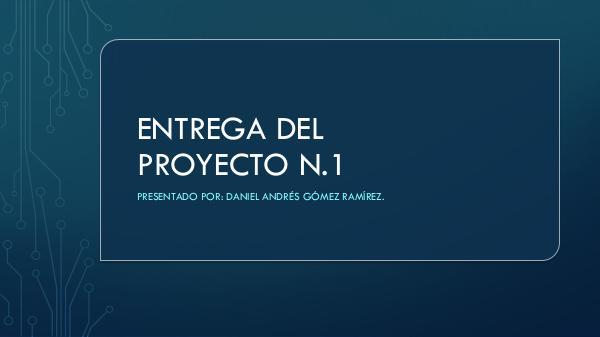Entrega del proyecto N.1 Entrega del proyecto n.1