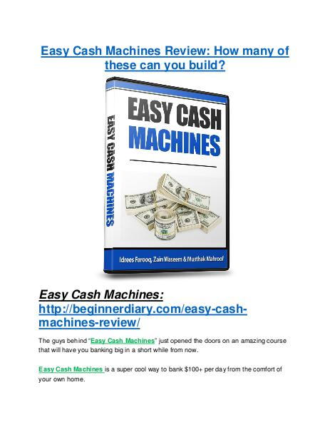 Easy Cash Machines Review - 80% Discount and $26,800 Bonus Easy Cash Machines Review & HUGE $23800 Bonuses