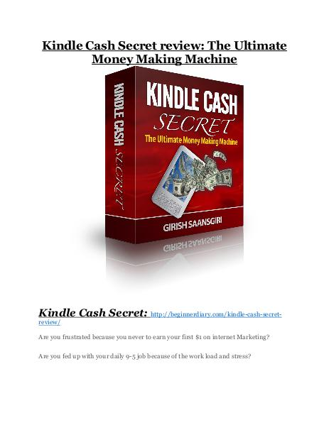 Kindle Cash Secret review and (COOL) $32400 bonuses Kindle Cash Secret review - A top notch weapon
