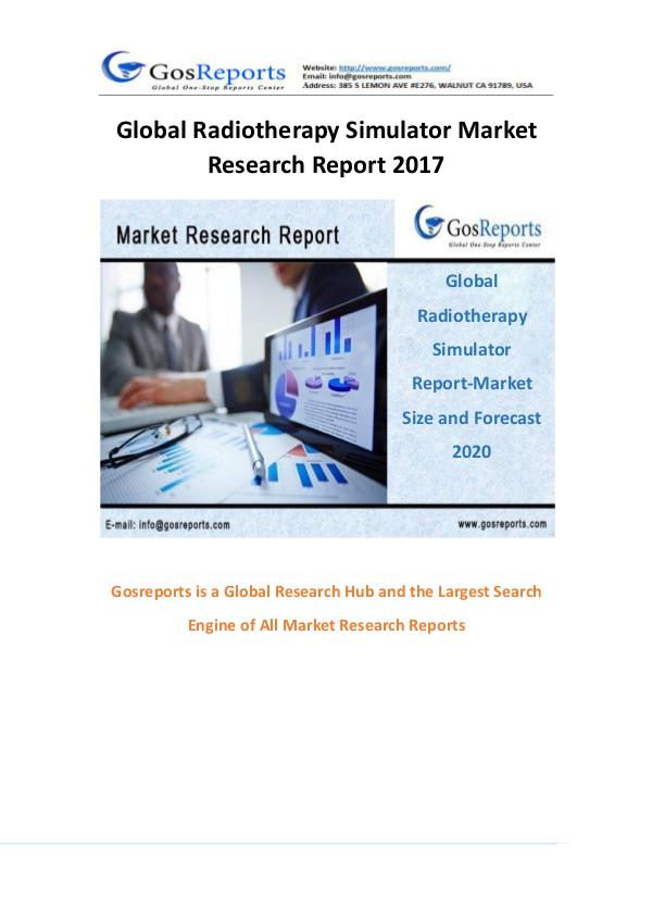 Global Radiotherapy Simulator Market Research Report 2017 Global Radiotherapy Simulator Market Research Repo