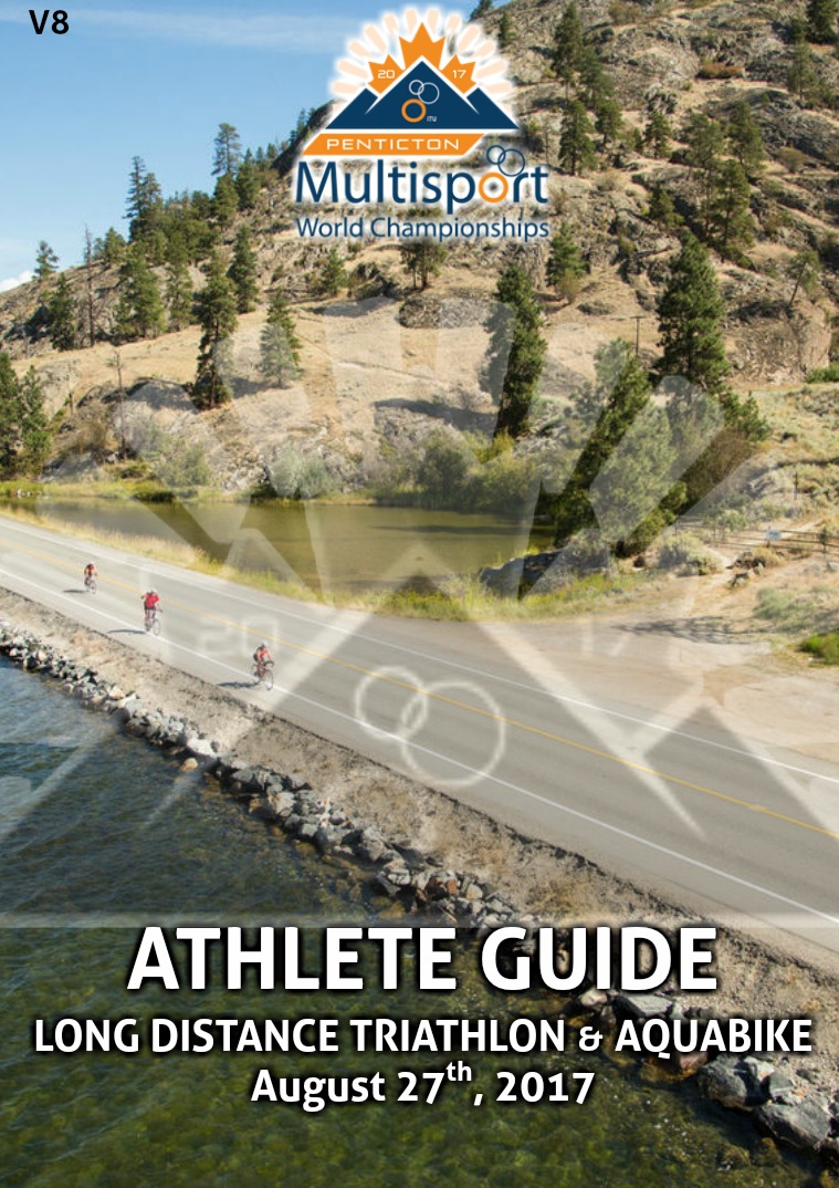 2017 Penticton World Championships- Athletes Guide Long Distance Triathlon & AquaBike