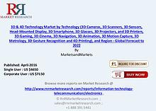 3D & 4D Technology Market: Global Forecast 2016 to 2022