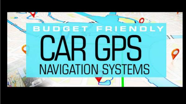 car wrapping Budget Friendly Guide: 5 Best Car GPS Navigation S
