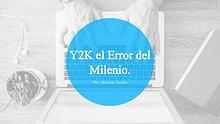 Y2K El Error Del Milenio.