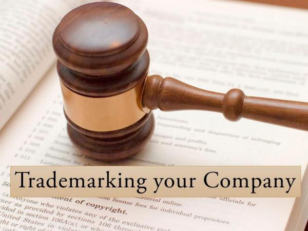 Trademarking your Company Trademarking your Company