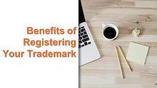 Benefits of Registering Your Trademark