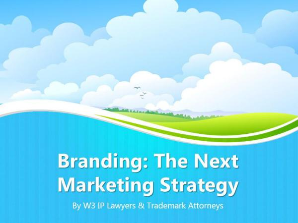 Branding: The Next Marketing Strategy Branding: The Next Marketing Strategy