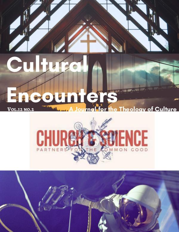 Cultural Encounters: A Journal For The Theology Of Culture Volume 12 Number 2 (Summer 2017)
