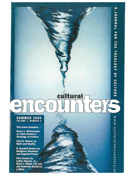 Cultural Encounters: A Journal For The Theology Of Culture Volume 1 Number 2 (Summer 2005)