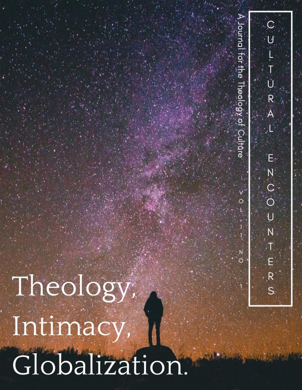 Cultural Encounters: A Journal For The Theology Of Culture Volume 11 Number 1 (Winter 2015)