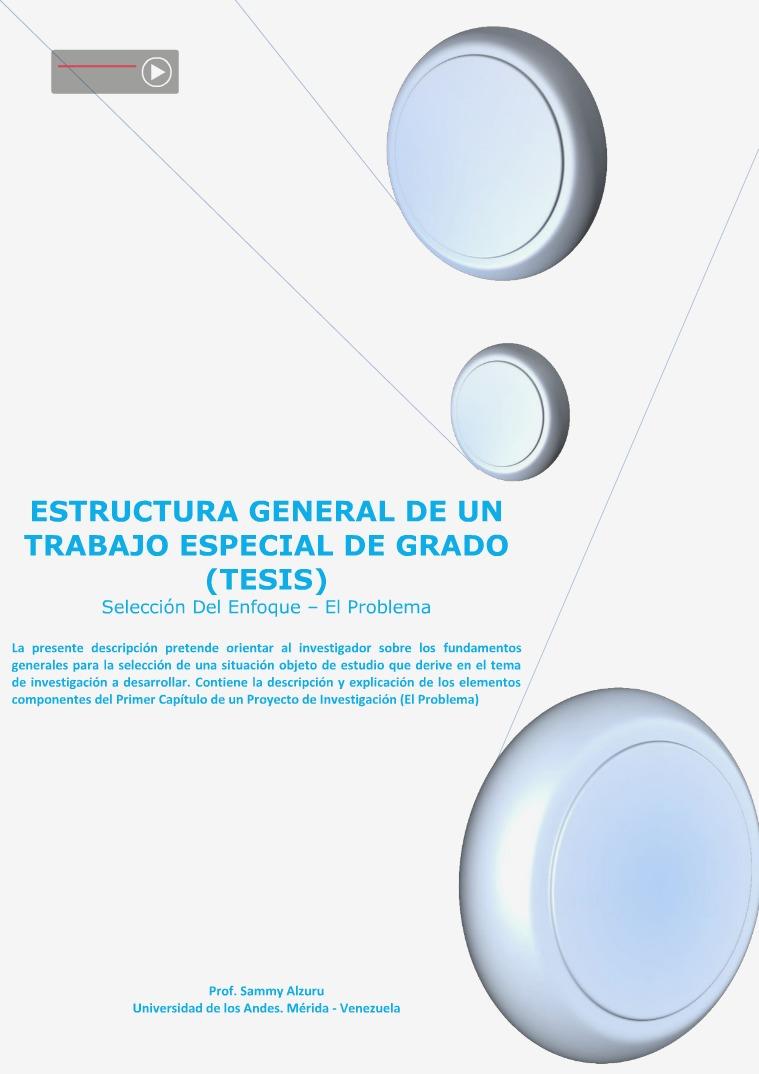 Trabajo Especial De Grado (Tesis). Selección Del Tema. El Problema Trabajo Especial de Grado (Tesis). Volumen I