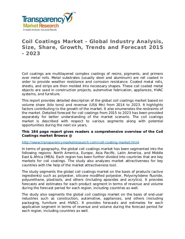 Coil Coatings Market Growth, Trends, and Forecast 2015 - 2023 Coil Coatings Market - Global Industry Analysis, S