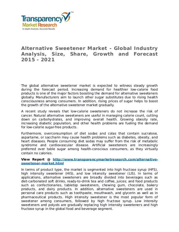 Alternative Sweetener Market Research Report and Forecast up to 2021 Alternative Sweetener Market - Global Industry Ana