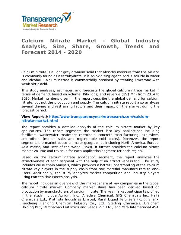 Calcium Nitrate Market 2014 Share, Trend, Segmentation and Forecast Calcium Nitrate Market - Global Industry Analysis,