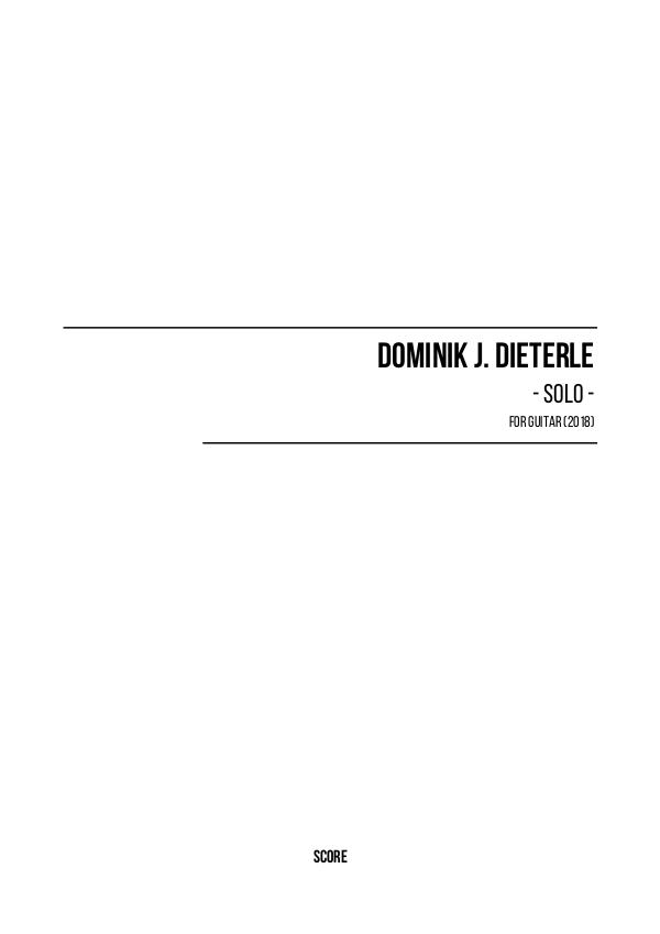 Scores by Dominik J. Dieterle Dominik J. Dieterle - Solo for Guitar