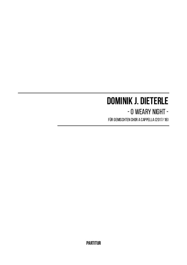 Dominik J. Dieterle - O weary Night (2017/18)