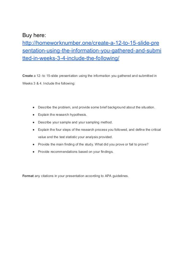 Create a 12- to 15-slide presentation using the information you gathe Homework