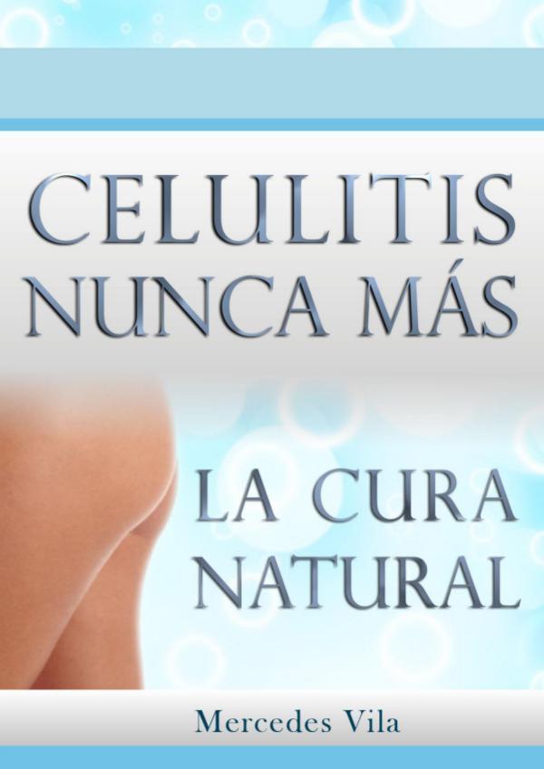 CELULITIS NUNCA MAS LIBRO PDF COMPLETO DESCARGAR Celulitis Nunca Más de Mercedes Vila ✘Revisión✘