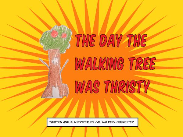 The day the walking tree was thirsty 1