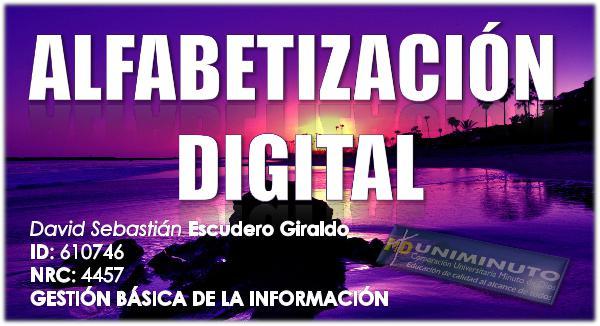 ALFABETIZACIÓN DIGIRAL ALFABETIZACIÓN DIGITAL