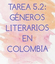 TAREA 5.2: GÉNEROS LITERARIOS EN COLOMBIA
