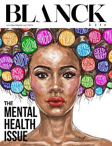 BLANCK MAGAZINE ( THE MENTAL HEALTH ISSUE)