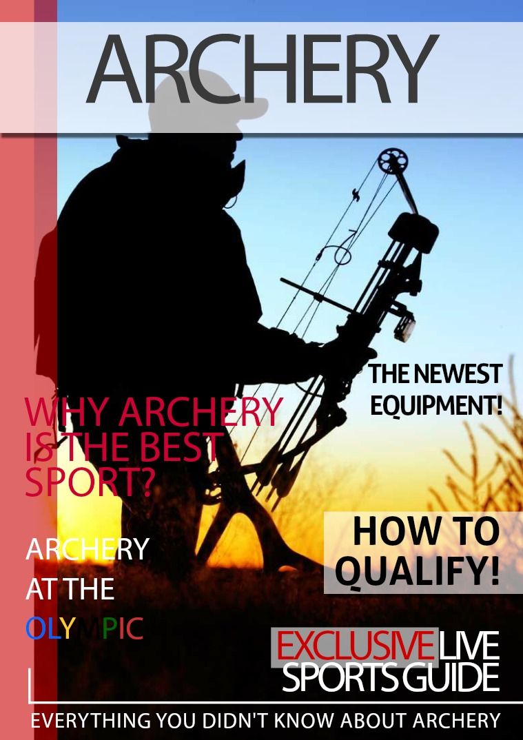History about the Archery,Olympic Archery and best Archery equipment Archery