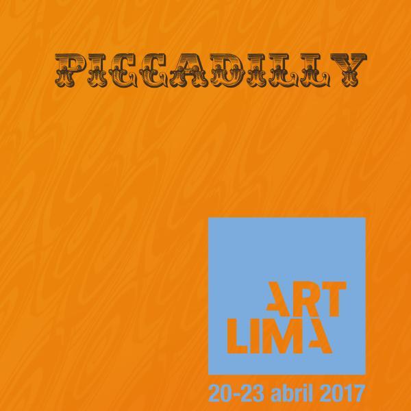 Catálogo ArtLima - Piccadilly Galería de Arte 2017 Catálogo ArtLima 2017- Piccadilly Galería de Arte