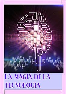 LA MAGIA TECNOLÓGICA