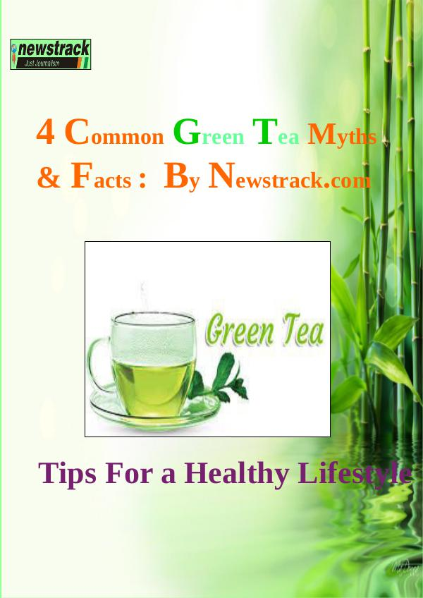 4 Common Green Tea Myths and Facts: By Newstrack Newstrack