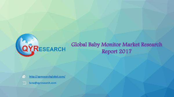 qyr Global Baby Monitor Market Research Report 2017ppt