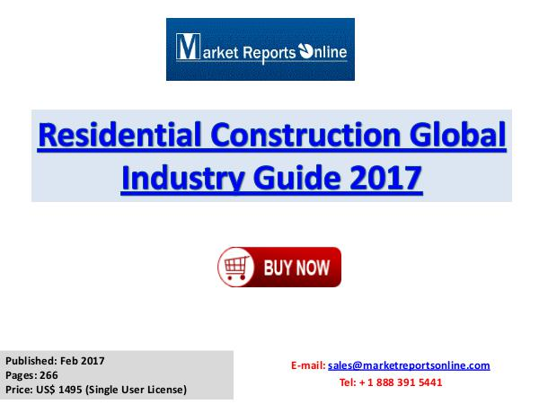 Residential Construction Industry 2017 Market Trends and Competitive Residential Construction Global Industry Guide 201