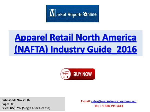 Apparel Retail Market North America Analysis 2016 Apparel Retail North America (NAFTA) Industry Guid