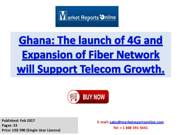 Ghana: The launch of 4G and Expansion of Fiber Network Ghana The launch of 4G and Expansion of Fiber Netw